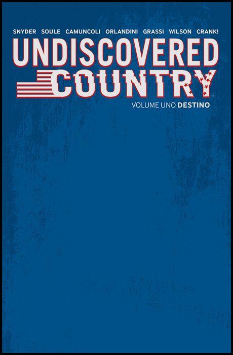UNDISCOVERED COUNTRY #     1: DESTINO - SLIPCASE LIMITED NUMERATA - 1000 COPIE