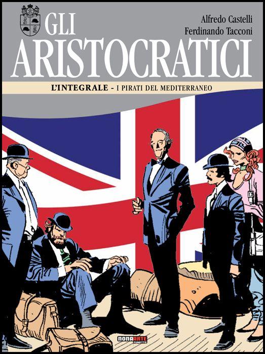 GLI ARISTOCRATICI - L'INTEGRALE #    10: I PIRATI DEL MEDITERRANEO