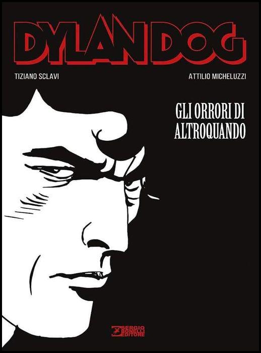 DYLAN DOG - LE GRAPHIC NOVEL #     1: GLI ORRORI DI ALTROQUANDO - CARTONATO