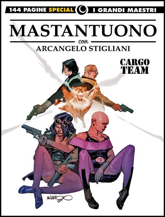 COSMO SERIE GIALLA #   100 - I GRANDI MAESTRI SPECIAL - CORRADO MASTANTUONO: CARGO TEAM