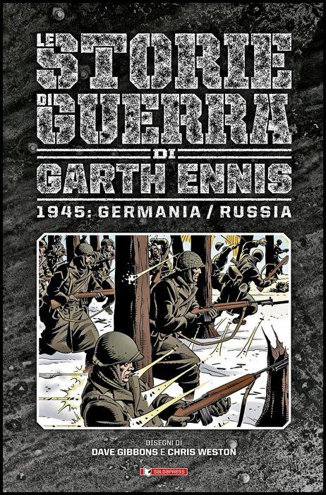 LE STORIE DI GUERRA DI GARTH ENNIS #     7 - 1945: GERMANIA/RUSSIA