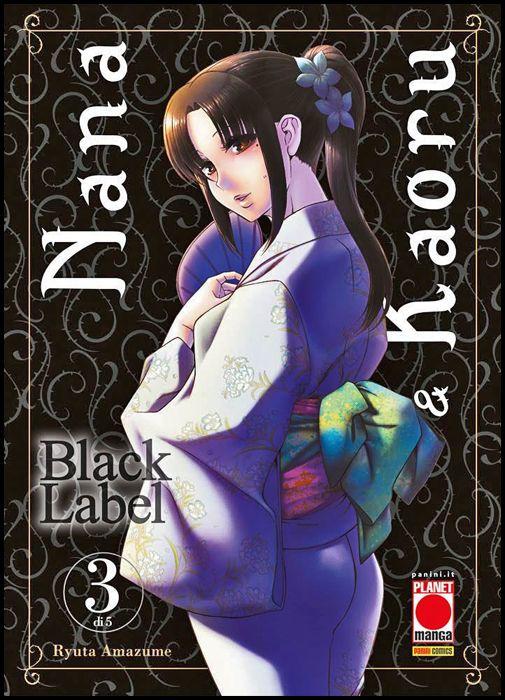NANA E KAORU - BLACK LABEL #     3