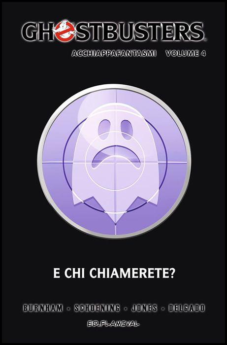 GHOSTBUSTERS #     4: E CHI CHIAMERETE?