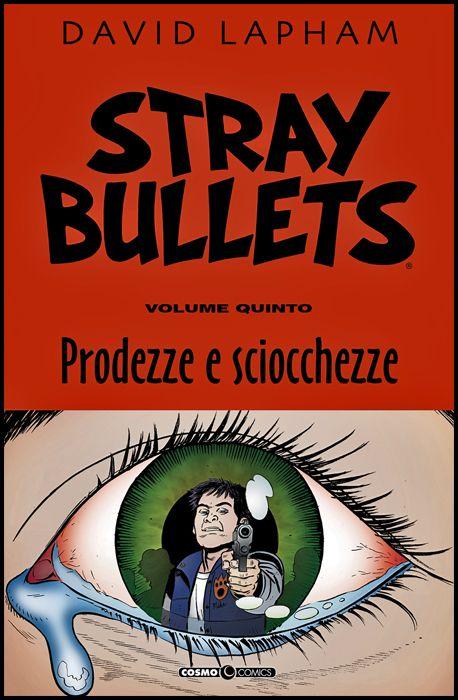 COSMO COMICS #   107 - STRAY BULLETS 5: PRODEZZE E SCIOCCHEZZE