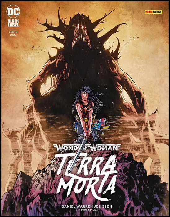 DC BLACK LABEL - WONDER WOMAN: TERRA MORTA  1/4 COMPLETA NUOVI