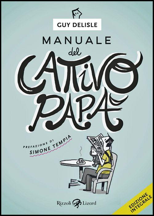 MANUALE (DIARIO) DEL CATTIVO PAPÀ - EDIZIONE INTEGRALE