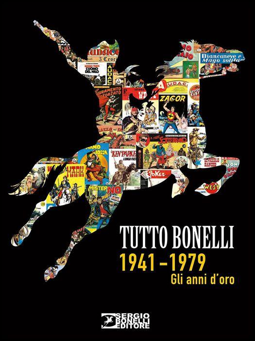 TUTTO BONELLI 1941-1979 - GLI ANNI D'ORO
