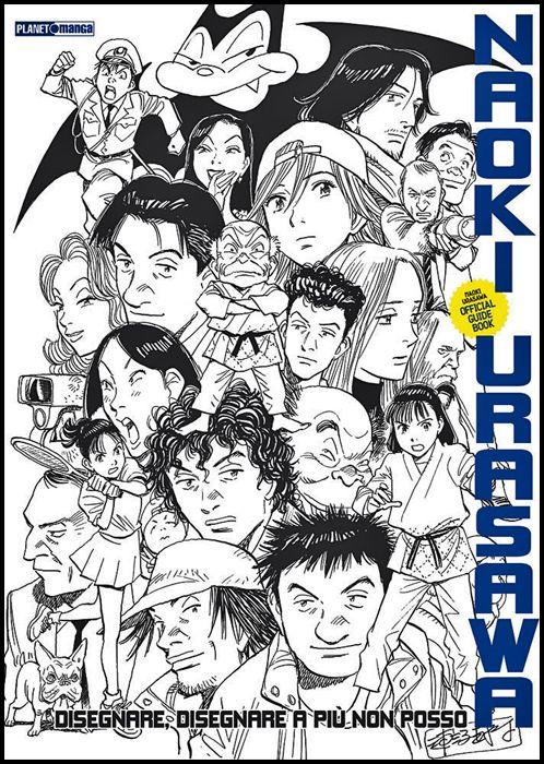 DISEGNARE, DISEGNARE A PIÙ NON POSSO - NAOKI URASAWA OFFICIAL GUIDE BOOK - 1A RISTAMPA