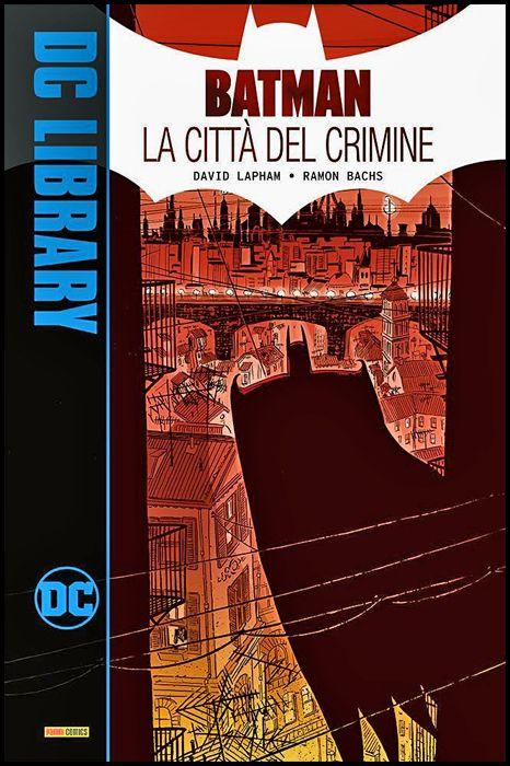 DC LIBRARY - BATMAN: LA CITTÀ DEL CRIMINE