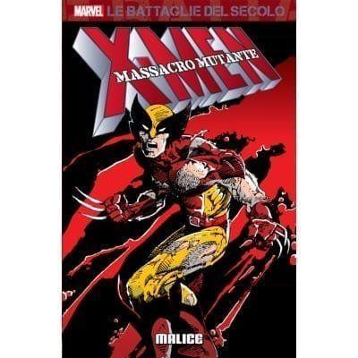 MARVEL - LE BATTAGLIE DEL SECOLO #    34 - X-MEN - MASSACRO MUTANTE: MALICE