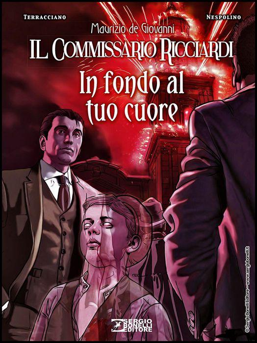 LE STAGIONI DEL COMMISSARIO RICCIARDI #     9: IN FONDO AL TUO CUORE - CARTONATO