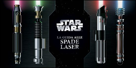 STAR WARS: LA GUIDA ALLE SPADE LASER