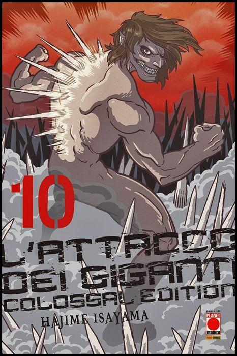 L'ATTACCO DEI GIGANTI - COLOSSAL EDITION #    10