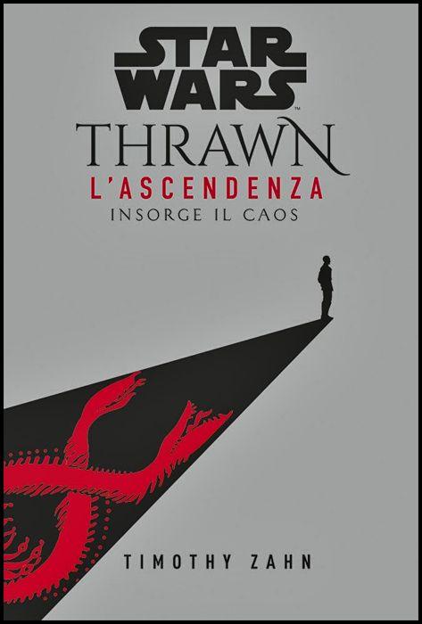 STAR WARS ROMANZI - THRAWN - L'ASCENDENZA #     1: INSORGE IL CAOS