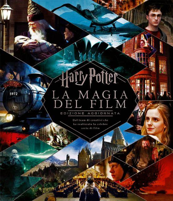 HARRY POTTER: LA MAGIA DEL FILM - EDIZIONE AGGIORNATA - 1A RISTAMPA