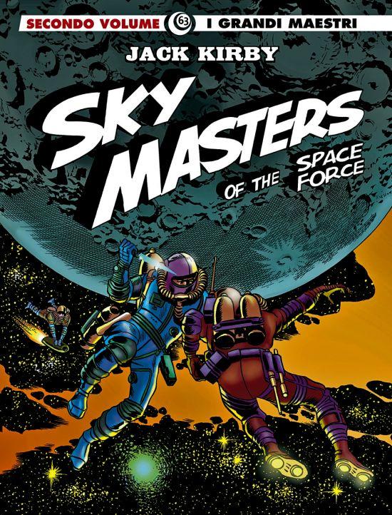 GLI ALBI DELLA COSMO #    70 - I GRANDI MAESTRI 63 - JACK KIRBY E WALLY WOOD - SKY MASTERS OF THE SPACE FORCE 2