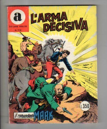 COMANDANTE MARK - COLLANA ARALDO #   112: L'ARMA DECISIVA