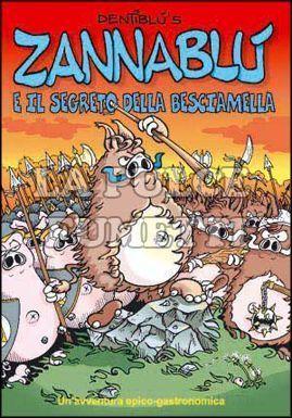 ZANNABLU #     1: ZANNABLU E IL SEGRETO DELLA BESCIAMELLA