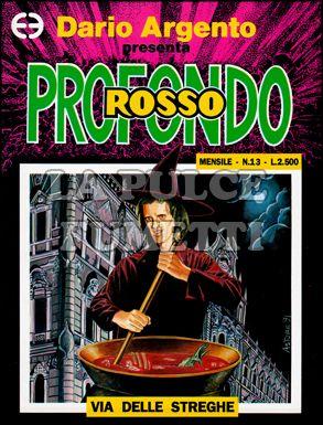 PROFONDO ROSSO #    13: VIA DELLE STREGHE