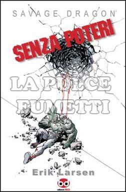 SAVAGE DRAGON #    12: SENZA POTERI
