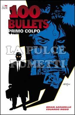 100 BULLETS #     1: PRIMO COLPO