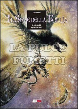 SEME DELLA FOLLIA #     2: IL GRANDE ORNAMENTO