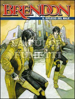 BRENDON #    10: IL RIFLESSO DEL MALE