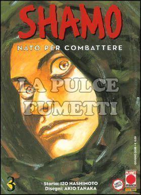 SHAMO NATO PER COMBATTERE #     3