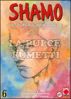 SHAMO NATO PER COMBATTERE #     6