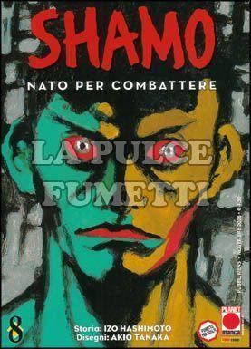 SHAMO NATO PER COMBATTERE #     8