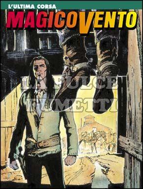 MAGICO VENTO #    71: L'ULTIMA CORSA