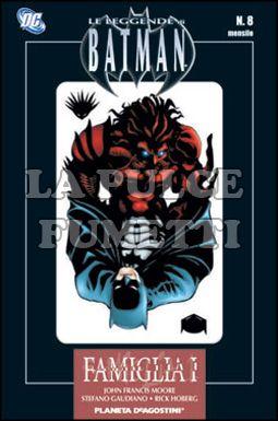 LEGGENDE DI BATMAN #     8: FAMIGLIA 1