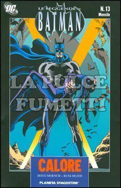 LEGGENDE DI BATMAN #    13: CALORE
