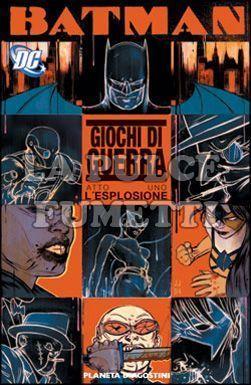BATMAN: GIOCHI DI GUERRA #     1: L'ESPLOSIONE