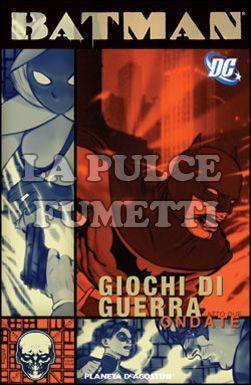 BATMAN: GIOCHI DI GUERRA #     2: ONDATE