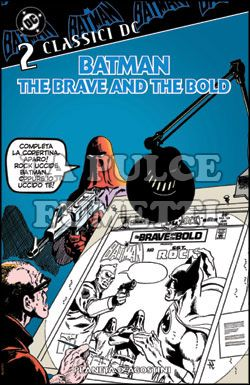 BATMAN: THE BRAVE AND THE BOLD - CLASSICI DC #     2