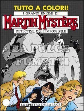 MARTIN MYSTERE #   200: LO SPETTRO DELLA LUCE                    A COLORI