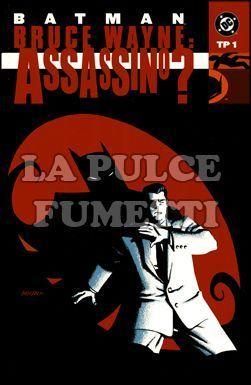 BATMAN BRUCE WAYNE: ASSASSINO? TP #     1