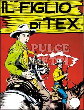 TEX GIGANTE #    12: IL FIGLIO DI TEX