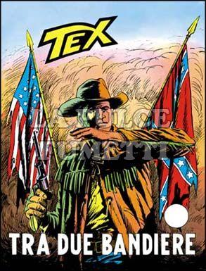 TEX GIGANTE #   113: TRA DUE BANDIERE