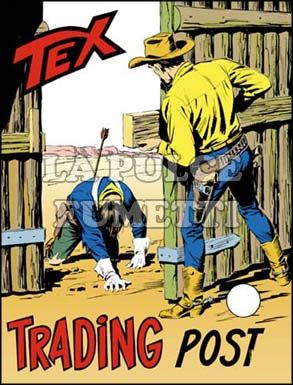 TEX GIGANTE #   149: TRADING POST