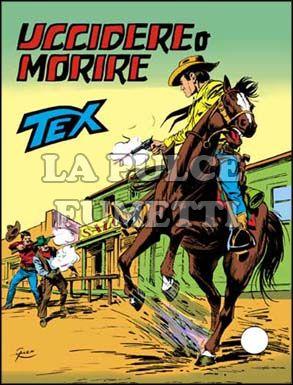 TEX GIGANTE #   225: UCCIDERE O MORIRE