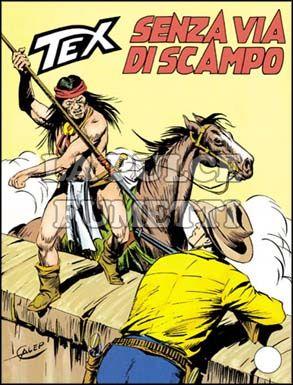TEX GIGANTE #   340: SENZA VIA DI SCAMPO