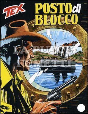 TEX GIGANTE #   533: POSTO DI BLOCCO