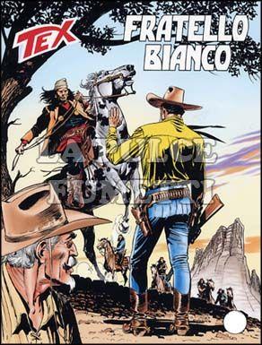 TEX GIGANTE #   542: FRATELLO BIANCO