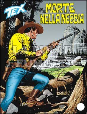 TEX GIGANTE #   556: MORTE NELLA NEBBIA