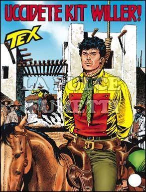 TEX GIGANTE #   557: UCCIDETE KIT WILLER!