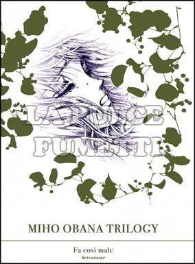 MIHO OBANA TRILOGY #     1: FA COSI MALE