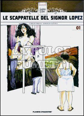 COLLEZIONE HORACIO ALTUNA #     1: LE SCAPPATELLE DEL SIGNOR LOPEZ
