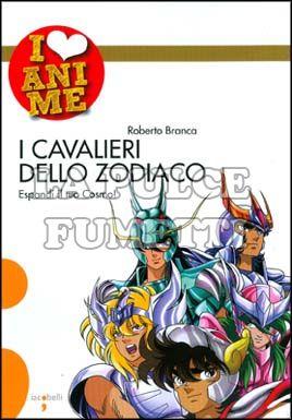 I LOVE ANIME #     1: I CAVALIERI DELLO ZODIACO